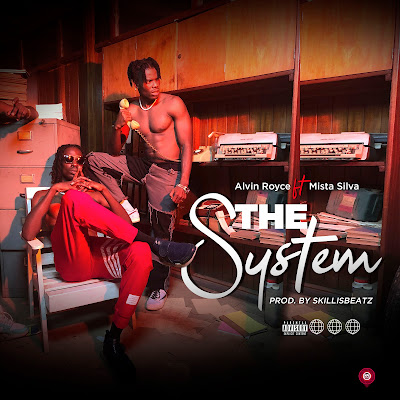 """ALvin Royce Set To Release New Single Dubbed, """"The System""""  To Address The Current Situation In Ghana/Africa. He Features UK Based Artiste, Mista Silva  (Read Details & Check Date)"""