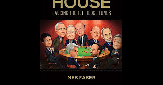 Invest with the House - Hacking the Top Hedge Funds by Mab Faber - Book Review