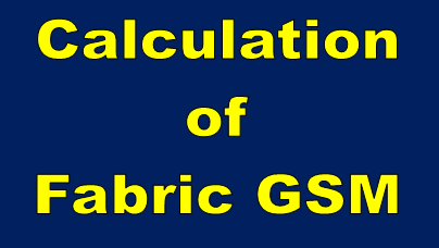 Calculation of Fabric GSM - Textile Calculation