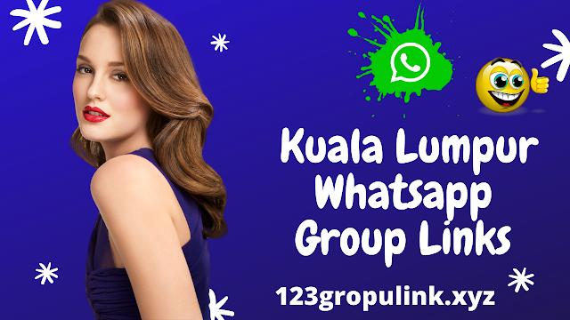 Join 601+ Kuala Lumpur Whatsapp group link