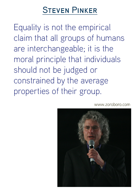 Steven Pinker Quotes. Science Quotes , Equality Quotes, Morality Quotes, Psychology Quotes, Human Quotes & Evolution Quotes. Steven Pinker Thoughts.