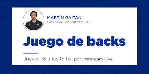 Martín Gaitán: juego de backs #CapacitaciónVirtual #QuedateEnCasa #UAR