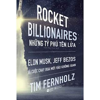 Rocket Billionares - Những Tỉ Phú Tên Lửa Và Cuộc Chạy Đua Mới Vào Không Gian ebook PDF EPUB AWZ3 PRC MOBIRocket Billionares - Những Tỉ Phú Tên Lửa Và Cuộc Chạy Đua Mới Vào Không Gian ebook PDF EPUB AWZ3 PRC MOBI