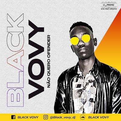 BLACk VOvY - Nao Quero Ofender (Original Mix)