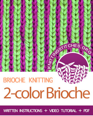 BRIOCHE KNITTING. #howtoknit the 2 Color Brioche Rib Flat. FREE Written instructions, Video tutorial, PDF knitting pattern. #briocheknitting #knitbrioche