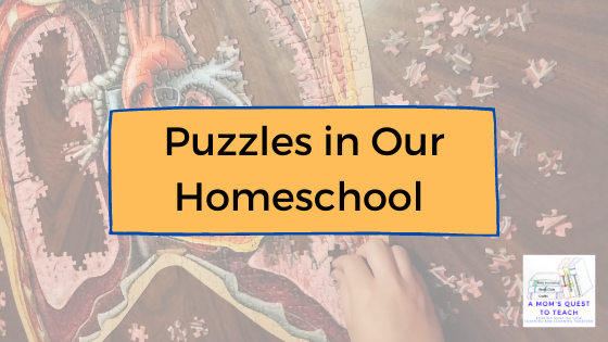 A Mom's Quest to Teach Logo; Puzzles in Our Homeschool; background photo of thorax puzzle