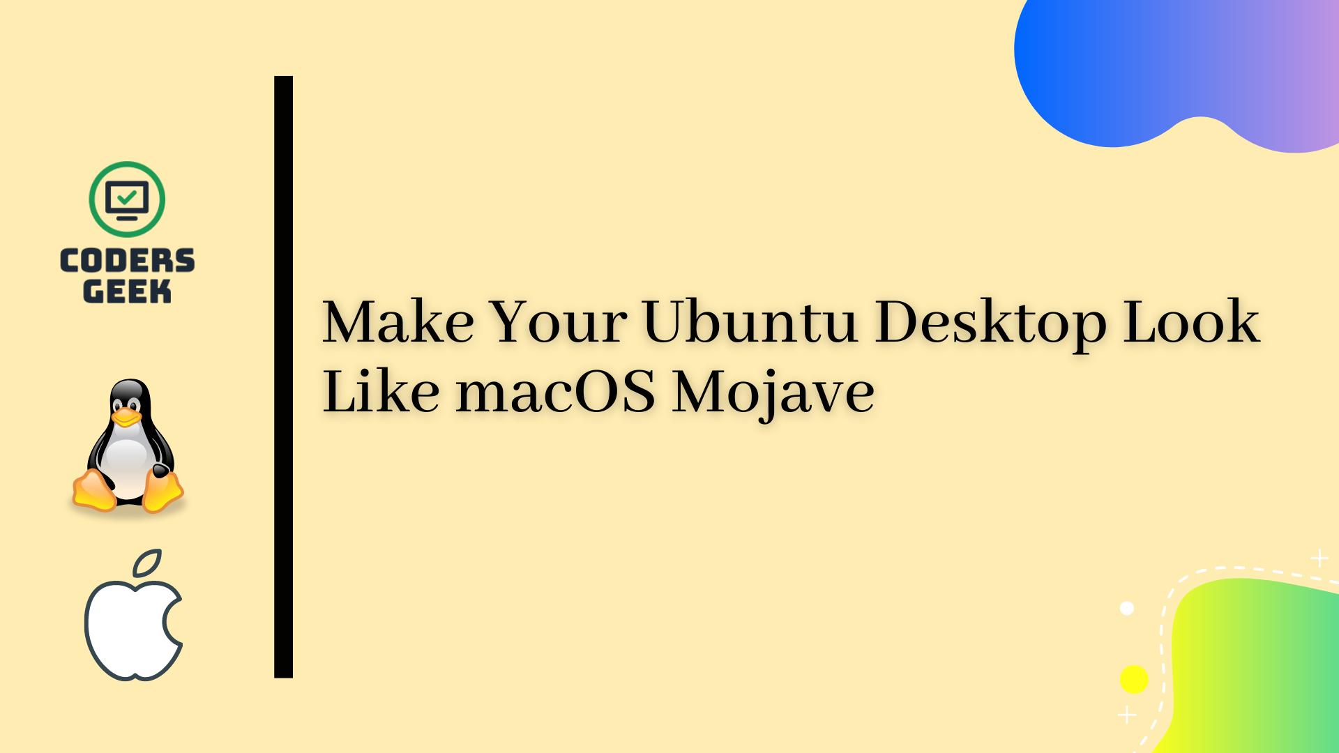 Make Your Ubuntu Desktop Look Like macOS Mojave