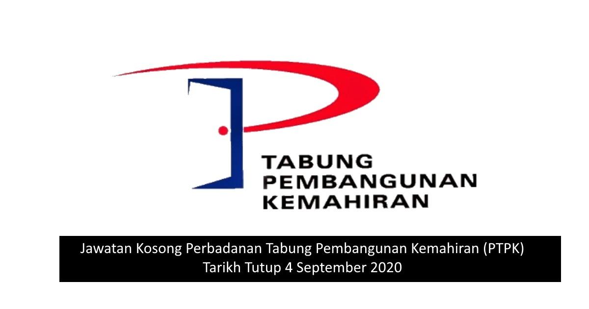 Jawatan Kosong Perbadanan Tabung Pembangunan Kemahiran Ptpk Tarikh Tutup 4 September 2020