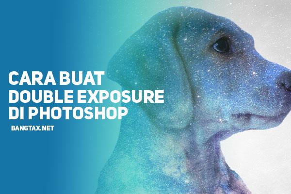Cara Membuat Double Exposure Mudah Di Adobe Photoshop (Easy Mode)