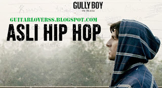 ASLI HIP HOP| GULLY BOY | GUITAR CHORDS |STRUMMING PATTERN | GUITARLOVERSS.BLOGSPOT.COM