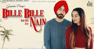 बिल्ले बिल्ले नैन Bille Bille Nain Lyrics in Hindi - Gurpinder Panag