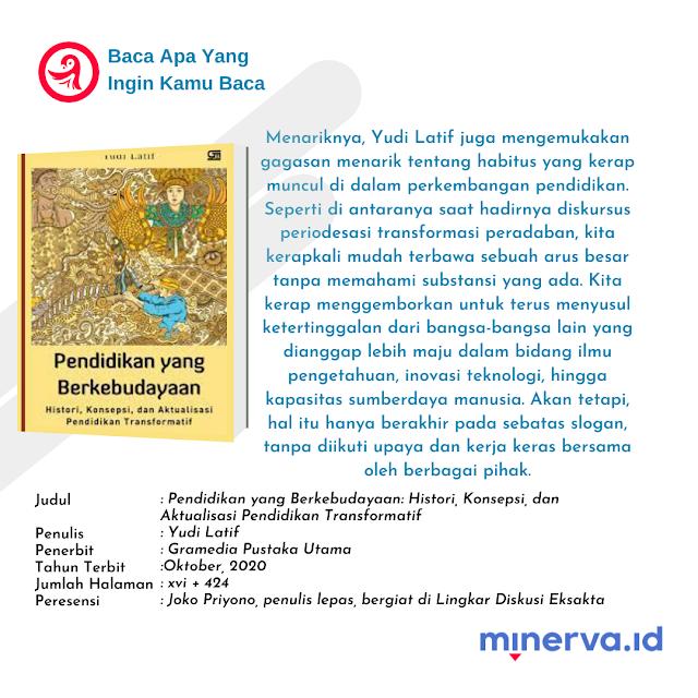 Pendidikan dalam Pandangan Yudi Latif   Resensi Buku Pendidikan yang Berkebudayaan: Histori, Konsepsi, dan Aktualisasi Pendidikan Transformatif