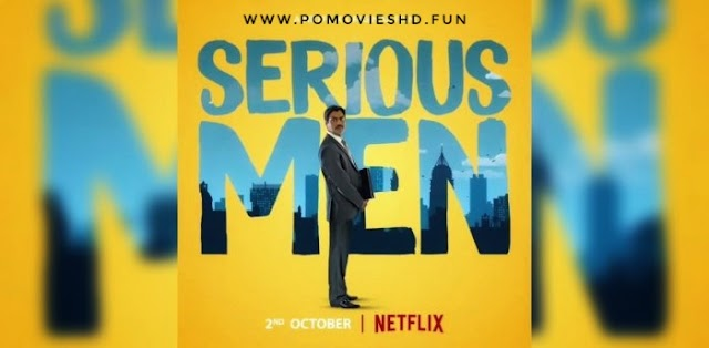 Serious Men (2020) NF Hindi 360p,480p & 720p WEB-DL  GDrive Download   250MB, 450MB & 850MB