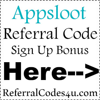 Appsloot App Referral Code, Appsloot App Invite Code & Appsloot App Sign Up Bonus