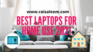 Best Laptops For Home Use in 2021
