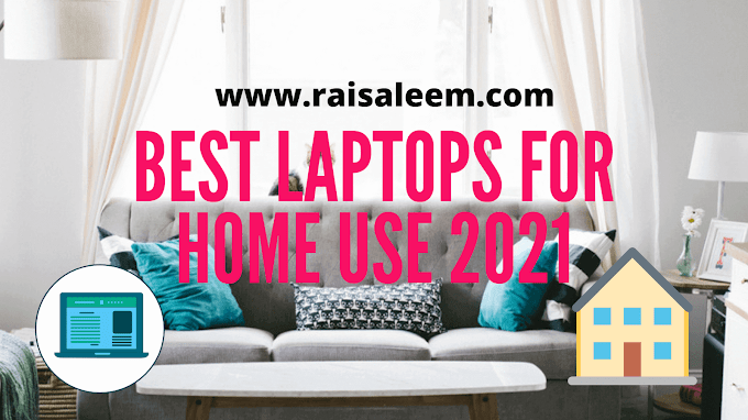 Top  10 Best Laptops For Home Use in [Latest Generation]