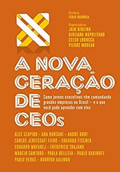 A nova geração de CEOs - Jair Ribeiro, Giuliana Napolitano, Celso Loducca, Pierre Moreau