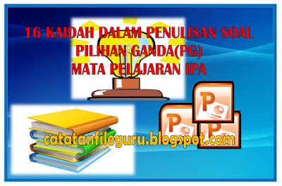 Kaidah penullisan soal Pilihan ganda dan materi kisi-kisi Ujian Nasional IPA SD/MI