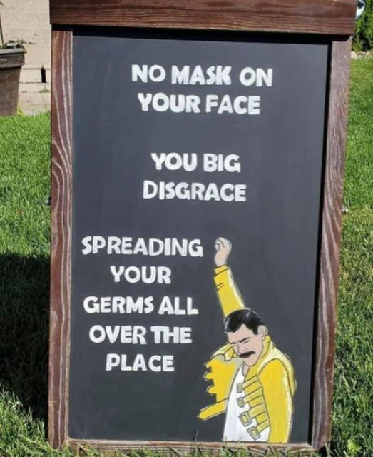 No Mask On Your Face...