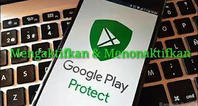 Mengaktifkan dan Menonaktifkan Google Play Protect