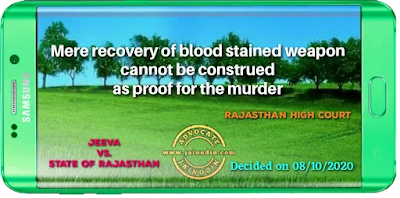 Mere recovery of blood stained weapon cannot be construed as proof for the murder