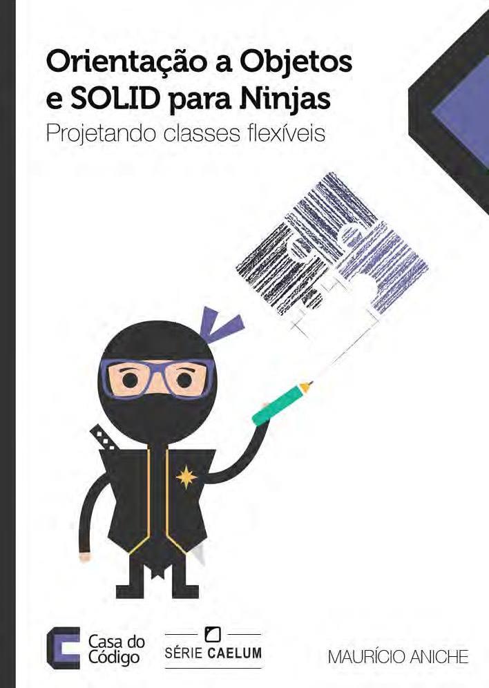 Orientação a Objetos e SOLID para Ninjas – Mauricio Aniche
