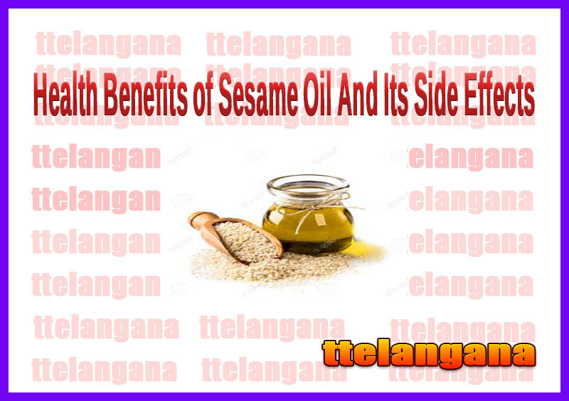 Health Benefits of Sesame Oil And Its Side Effects