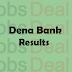 Dena Bank PO Result 2017 PGDBF Probationary Officer Cut Off Marks