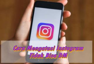 Tidak Bisa Membalas DM di Instagram