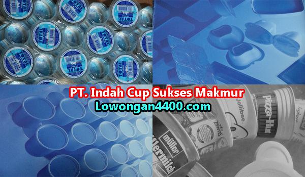 Lowongan Kerja PT. Indah Cup Sukses Makmur Terbaru
