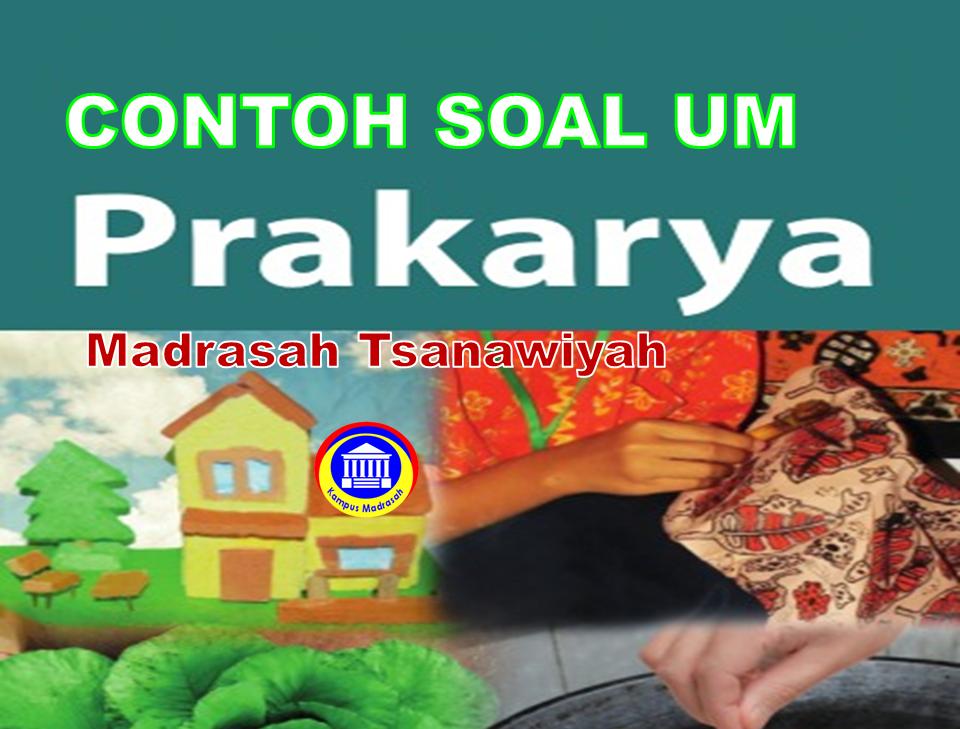 Soal Ujian Madrasah Prakarya