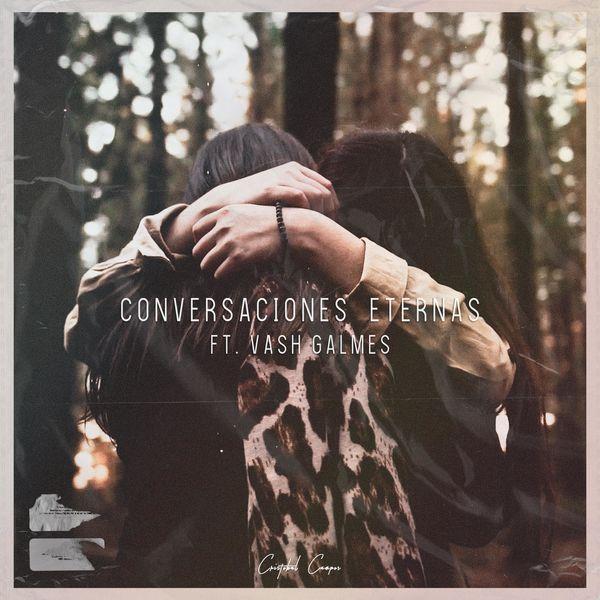 Cristobal Campos – Conversaciones Eternas (Feat.Vash Galmes) (Single) 2021 (Exclusivo WC)