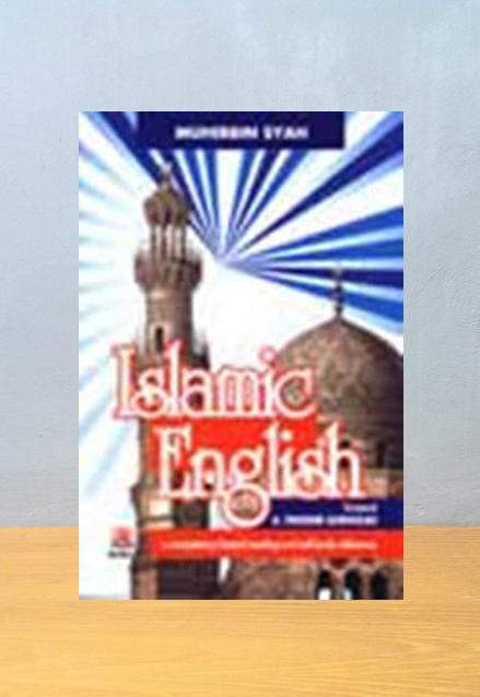 ISLAMIC ENGLISH, Muhibbin Syah M