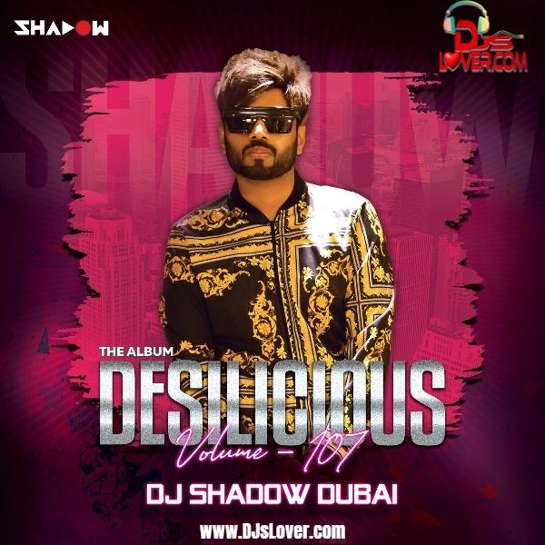 Desilicious 107 DJ Shadow Dubai