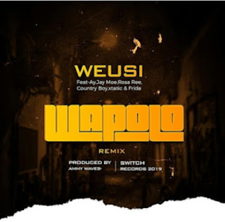 DOWNLOAD AUDIO | Weusi Ft AY, Jay Moe, Rosa Ree, Country Boy, Xtatic & Frida - Wapoloo Remix  mp3