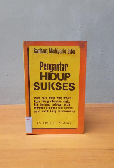 PENGANTAR HIDUP SUKSES, Bambang Marhiyanto Eska