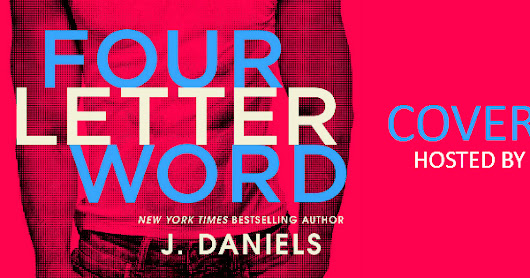 Cover Reveal --> Four Letter Word (Dirty Deeds, #1) by J. Daniels