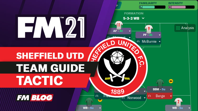 FM21 Sheffield United 5-3-2 Wing Play Tactic | Team Guide