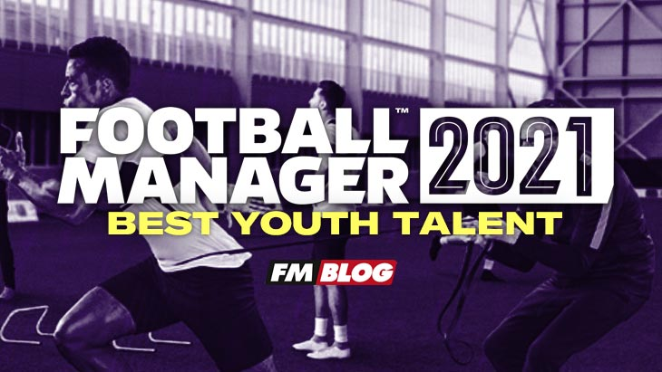 Football Manager 2021 Possible Wonderkids Best Youth Talents
