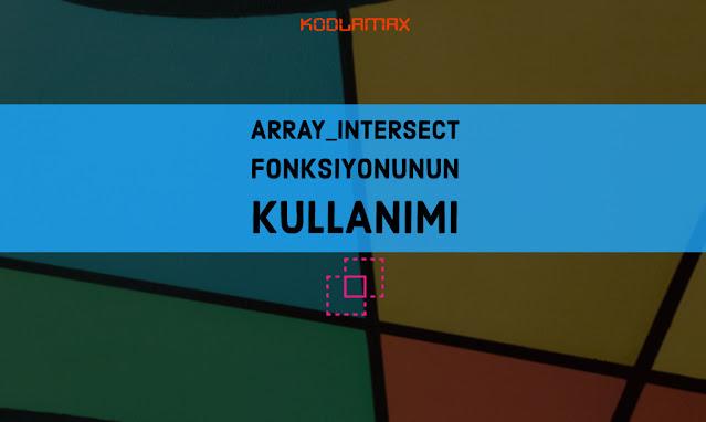 Array_intersect Fonksiyonunun Kullanımı