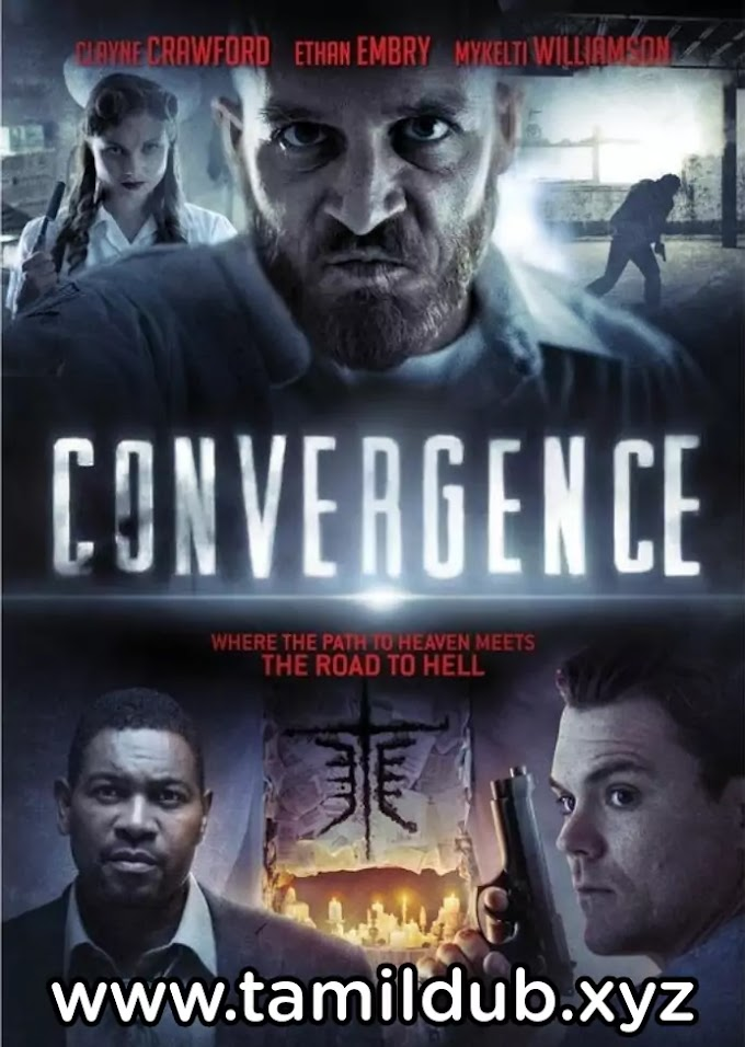 Convergence Tamil Dubbed Hollywood Movie Download