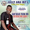 [Music] Gb'Ogo Fun Mi ( Retrive My Glory) - Jully Ara (Omo Iran Ologo)