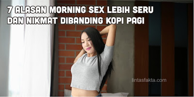 Alasan Morning Sex