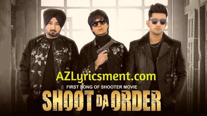 Shoot Da Order Lyrics Jass Manak, Jagpal Sandhu, Roshan