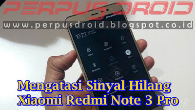 Cara Mengatasi Sinyal Hilang di Xiaomi Redmi Note 3 Pro