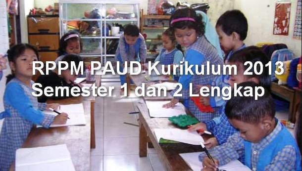 RPPM PAUD Kurikulum 2013 Semester 1 dan 2 Lengkap