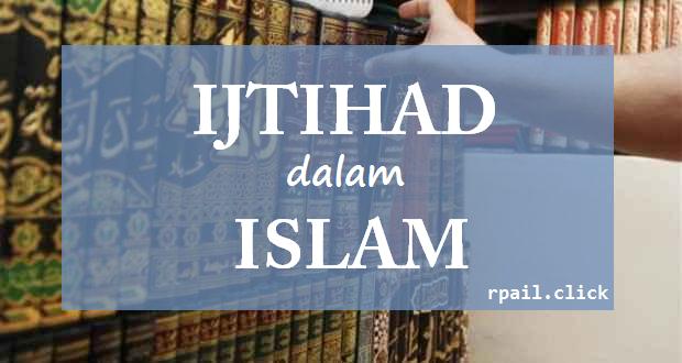 ijtihad dalam islam lengkap
