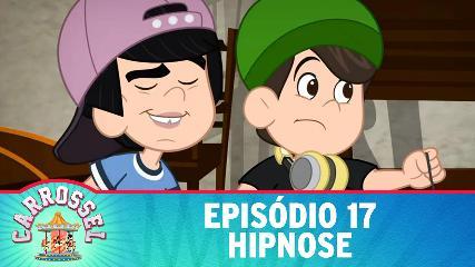 17 ASSISTIR CARROSSEL DESENHO ANIMADO EPISÓDIO 17 - HIPNOSE