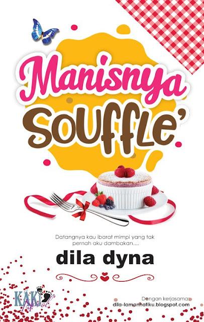 Novel Manisnya Souffle Karya Dila Dyna / Review Novel Terbaru Di Kaki Novel