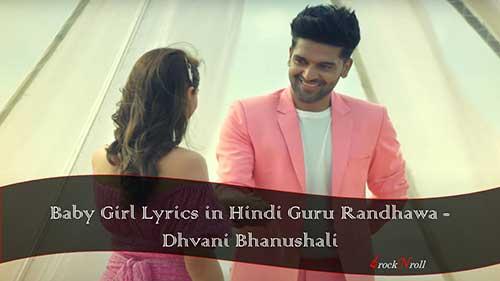 Baby-Girl-Lyrics-in-Hindi-Guru-Randhawa-Dhvani-Bhanushali